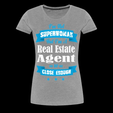 Not Superwoman, But A Real Estate Agent / Blue Dk - Women's Premium T-Shirt