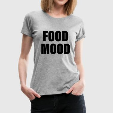 Food Mood - Women's Premium T-Shirt