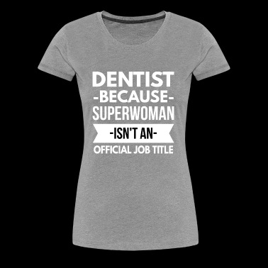 Dentist Superwoman - Women's Premium T-Shirt