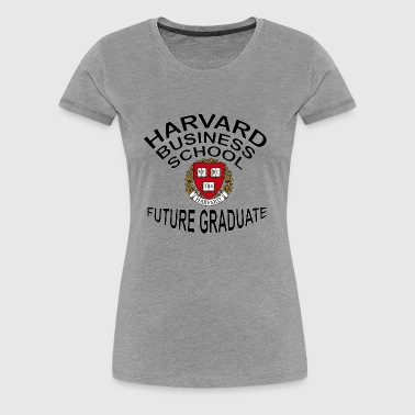 Harvard Business School Future Graduate - Women's Premium T-Shirt