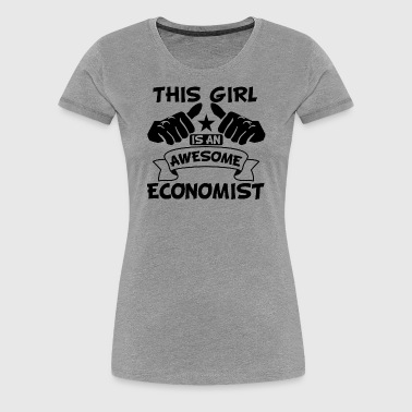 This Girl Is An Awesome Economist - Women's Premium T-Shirt