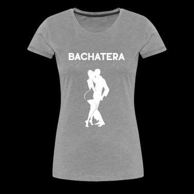 Bachata, latin dance, salsa, kizomba, dancer - Women's Premium T-Shirt