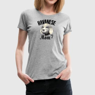 Havanese Mom - Women's Premium T-Shirt