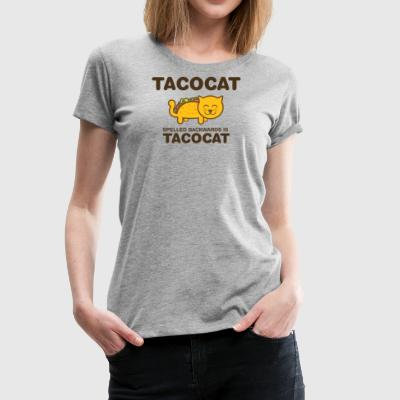 Tacocat spelled backwards is Tacocat - Women's Premium T-Shirt