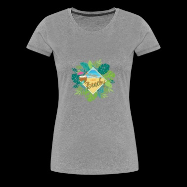 Feeling a little beachy - Women's Premium T-Shirt