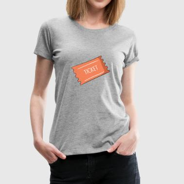 ticket - Women's Premium T-Shirt