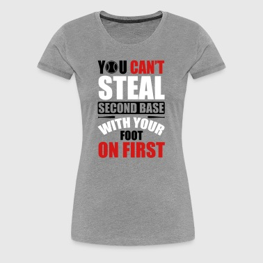 You can't steal second base - baseball - Women's Premium T-Shirt