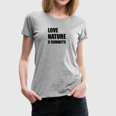 LOVE NATURE - 9 MOTTOS OF 9 SUMMITS - Women's Premium T-Shirt