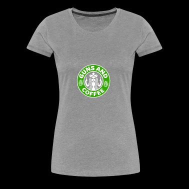 Guns and Coffee - Women's Premium T-Shirt