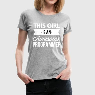This girl is an awesome Programmer - Women's Premium T-Shirt