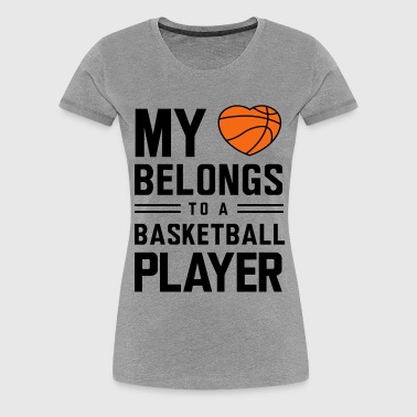My heart belongs to a basketball player - Women's Premium T-Shirt