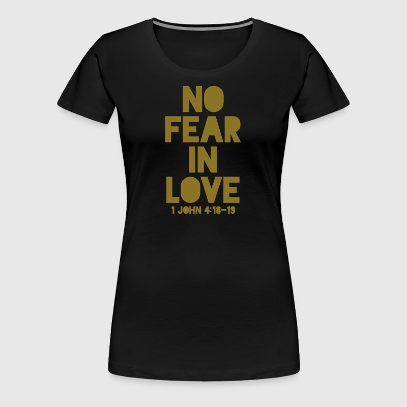 No Fear In Love (1 John 4:18-19) - Women's Premium T-Shirt