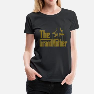 edd9ce1d9 Grandma The Grandmother - Women's Premium T-Shirt