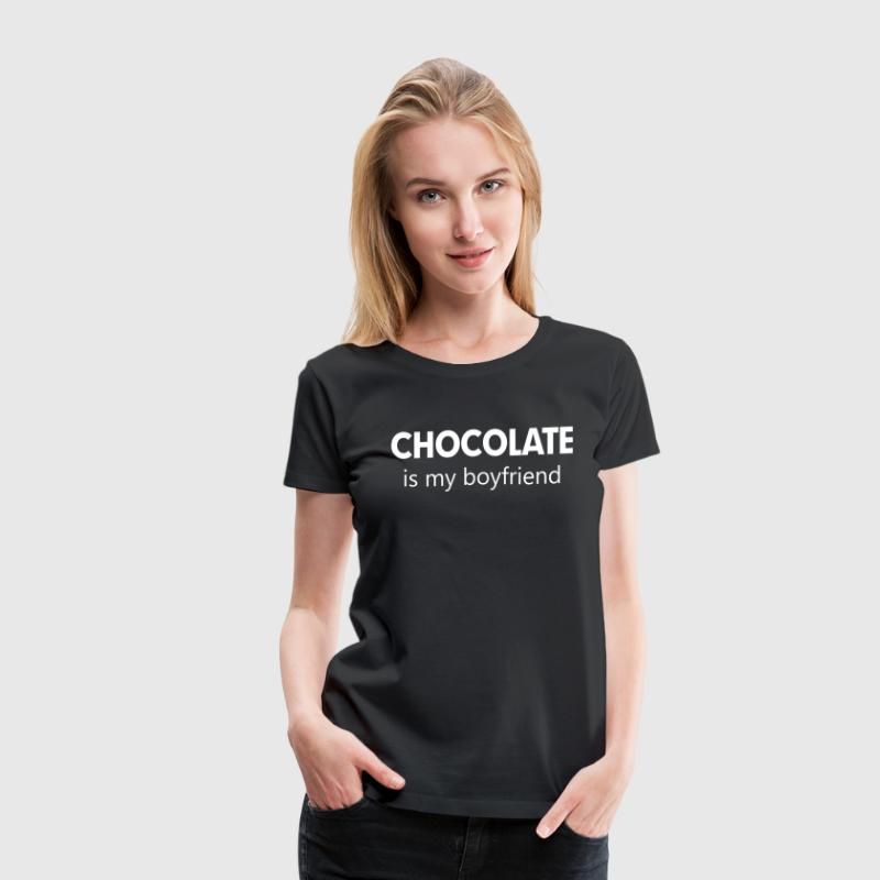 Chocolate is My Boyfriend - Women's Premium T-Shirt