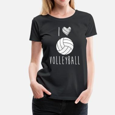 I Love Volleyball I Love Volleyball Best Shirts For Volleyball Lover - Women's Premium T-Shirt