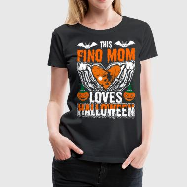 This Fino Mom Loves Halloween - Women's Premium T-Shirt