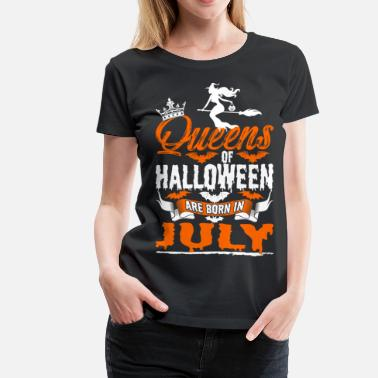 Prince Born In July Queens Of Halloween Are Born In July - Women's Premium T-Shirt