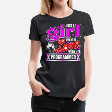 Programmer Girl A Girl Love With Her Programmer - Women's Premium T-Shirt