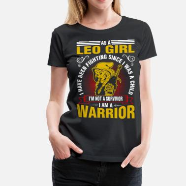 Sexy Leo As A Leo Girl I Have Been Fighting - Women's Premium T-Shirt