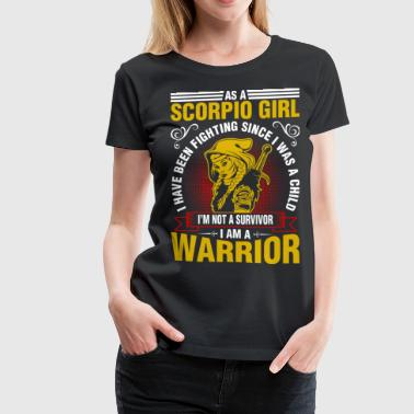 As A Scorpio Girl I Have Been Fighting - Women's Premium T-Shirt