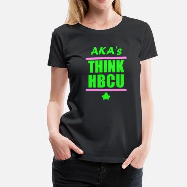 Hbcu AKA Think HBCU - Women's Premium T-Shirt