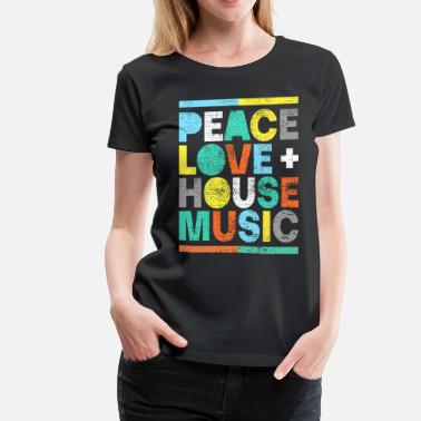 Peace Love Music Peace love house music - Women's Premium T-Shirt