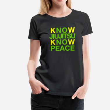 Gracie Jiujitsu Know Jiujitsu Know Peace - Women's Premium T-Shirt