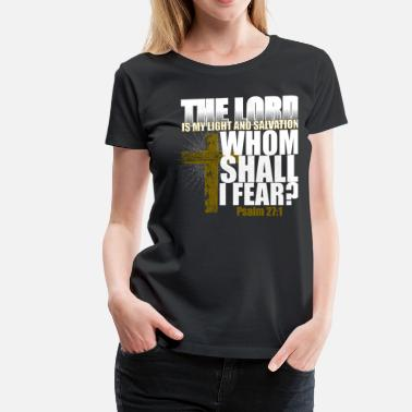 Jesus Is My Light The Lord is my Light and Salvation - Women's Premium T-Shirt