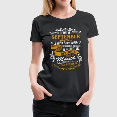 I'm an September woman I was born with my heart - Women's Premium T-Shirt
