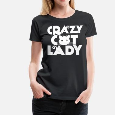 Crazy Cat Lady Crazy Cat Lady - Women's Premium T-Shirt