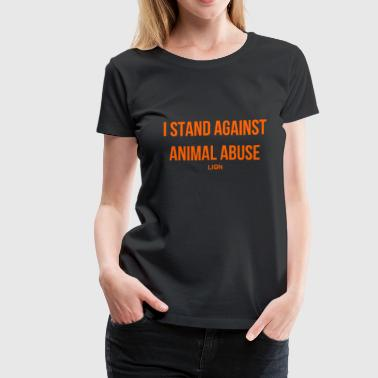 Stand Against Animal Abuse - Women's Premium T-Shirt