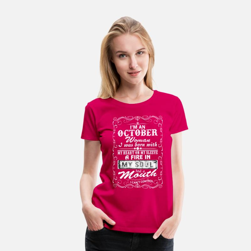 8a127c41 I'm A October Woman Women's Premium T-Shirt | Spreadshirt