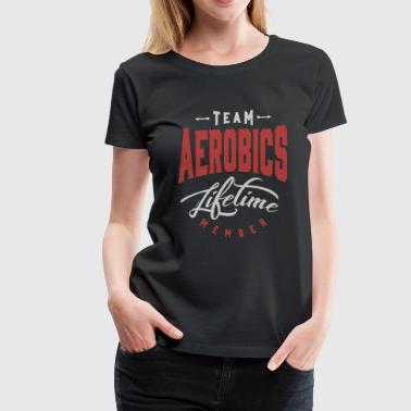 Team Aerobics - Women's Premium T-Shirt