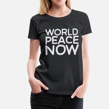 Reckoning World Peace Now W - Women's Premium T-Shirt