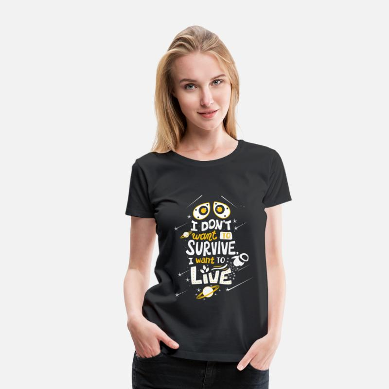Brick T-Shirts - WALL·E - I don't want to survive I want to live - Women's Premium T-Shirt black