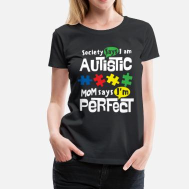 World Autism Awareness Day AUTISM AWARENESS SHIRT FOR KIDS - I AM PERFECT - Women's Premium T-Shirt
