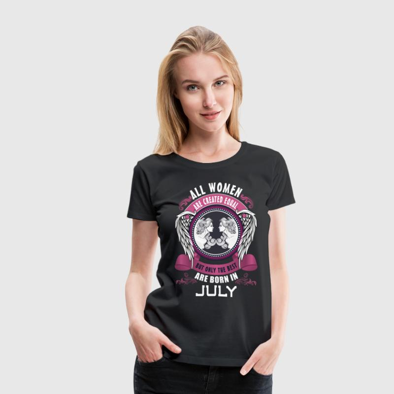 All women are created equal but only the best are - Women's Premium T-Shirt