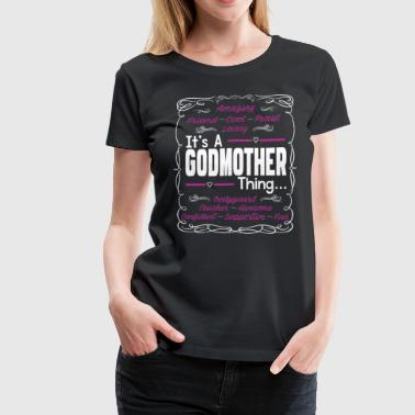 IT'S A GODMOTHER THING - Women's Premium T-Shirt