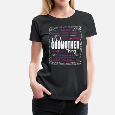 Godmother IT'S A GODMOTHER THING - Women's Premium T-Shirt