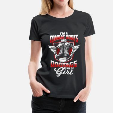 Combat Boots I'M A COMBAT BOOTS-DOGTAGS KIND OF GIRL - Women's Premium T-Shirt
