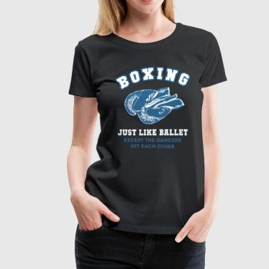 Ballet Dancer Funny Boxing just like ballet Martial Arts T Shirt - Women's Premium T-Shirt