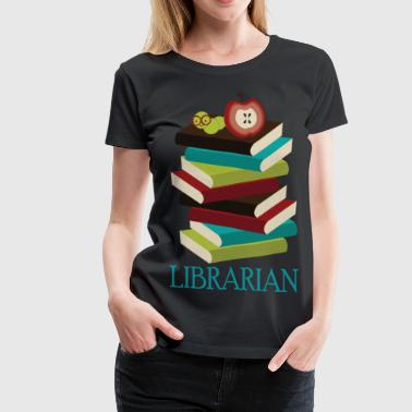 Librarian Occupation Books - Women's Premium T-Shirt
