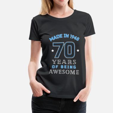 1948 Years of Awesome 70th Birthday Gift - Women's Premium T-Shirt
