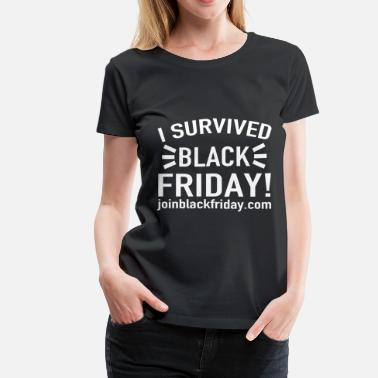 I Survived Black Friday join23.png - Women's Premium T-Shirt