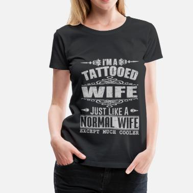 Tattoed Wife WIFE 121902912.png - Women's Premium T-Shirt