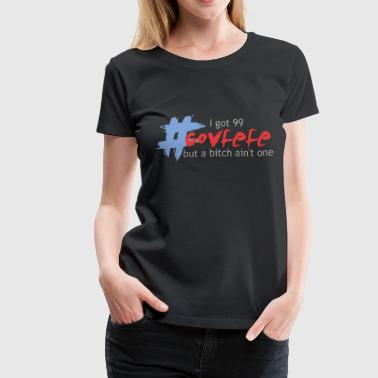 99 covfefe - Women's Premium T-Shirt