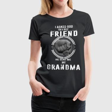 I asked God for a best friend He sent me My Grand - Women's Premium T-Shirt
