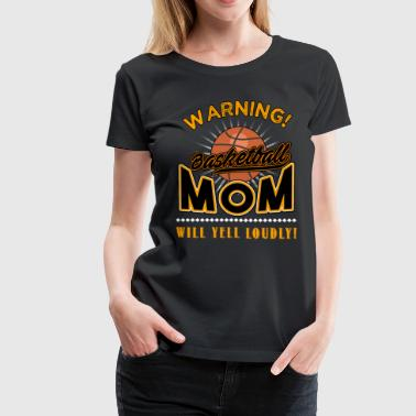 Basketball, Basketball mom - Women's Premium T-Shirt