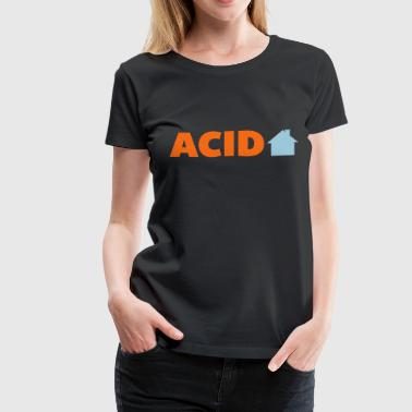 Acid House Techno Acid House Music Quote - Women's Premium T-Shirt