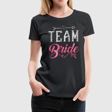 Team Bride - Bachelorette Hen Bridal Party Alcohol - Women's Premium T-Shirt